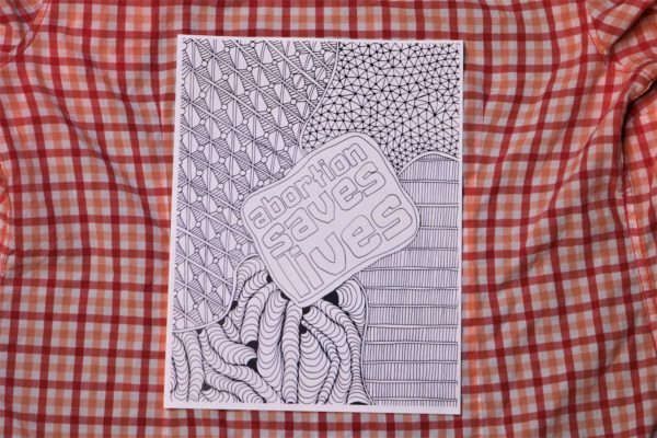 "Product image of the reproductive justice coloring page. Reads ""Abortion Saves Lives""."